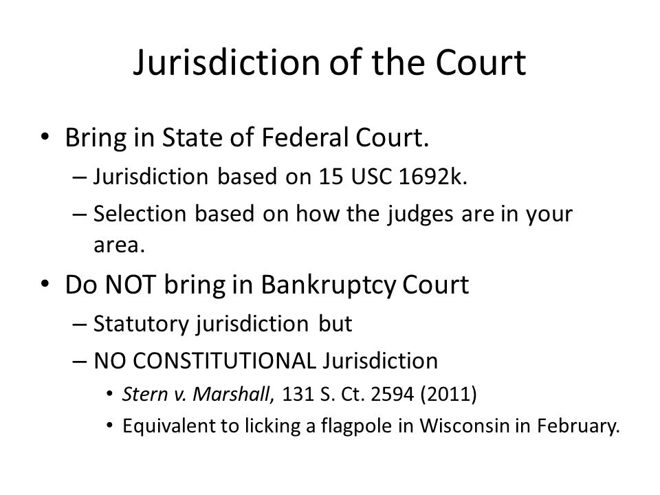 Jurisdiction of the Court Bring in State of Federal Court.