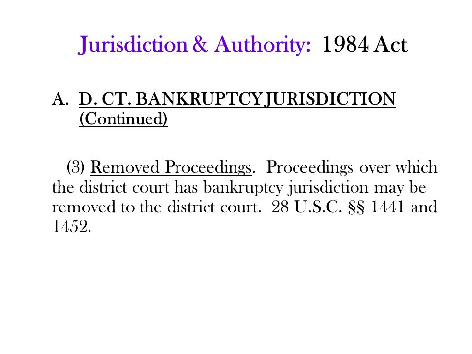 Jurisdiction & Authority: 1984 Act A.D. CT.