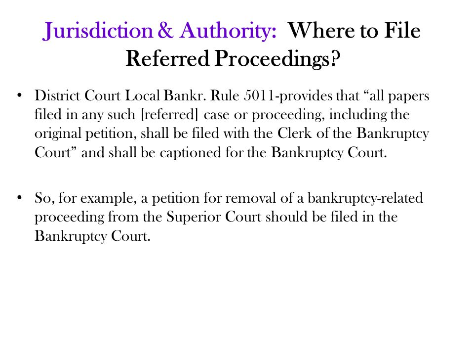 Jurisdiction & Authority: Where to File Referred Proceedings.