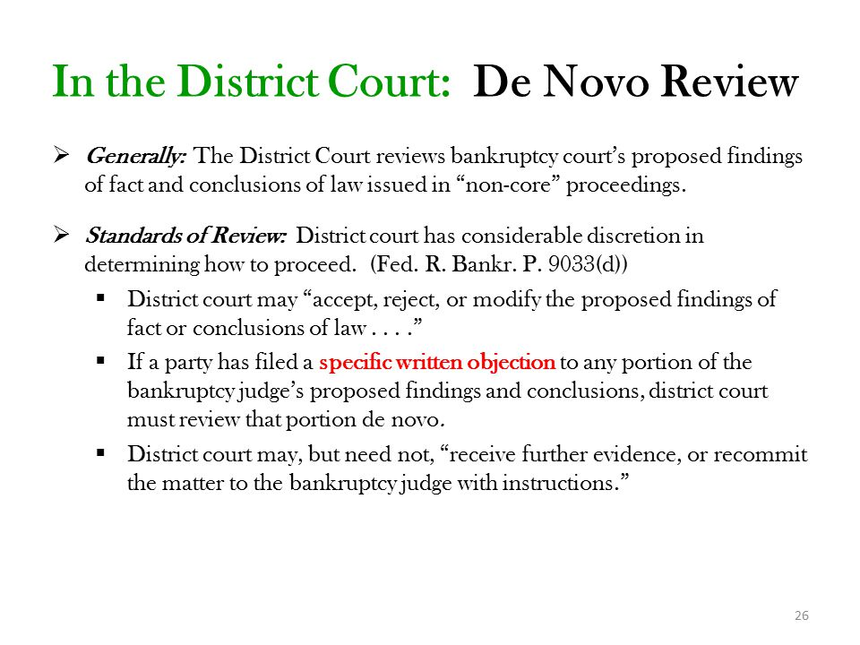  Generally: The District Court reviews bankruptcy court's proposed findings of fact and conclusions of law issued in non-core proceedings.