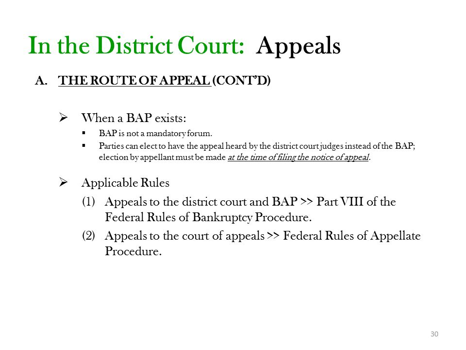 30 A.THE ROUTE OF APPEAL (CONT'D)  When a BAP exists:  BAP is not a mandatory forum.