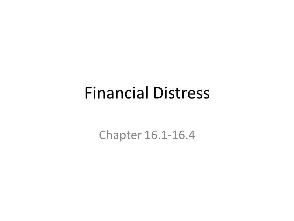 Financial Distress Chapter 16.1-16.4