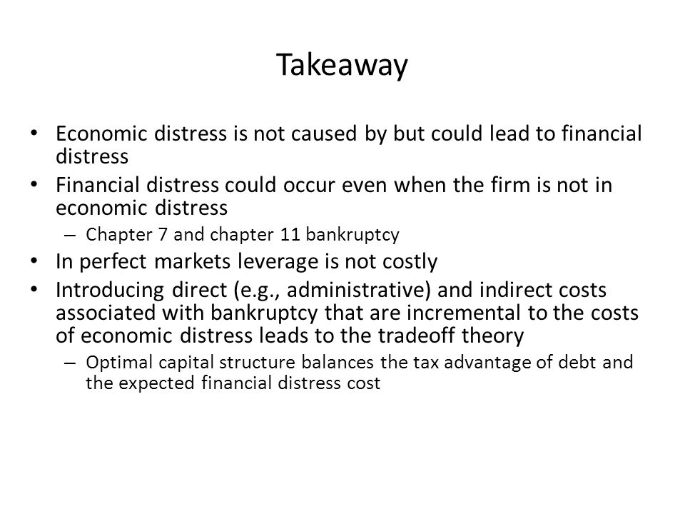 Economic distress is not caused by but could lead to financial distress Financial distress could occur even when the firm is not in economic distress