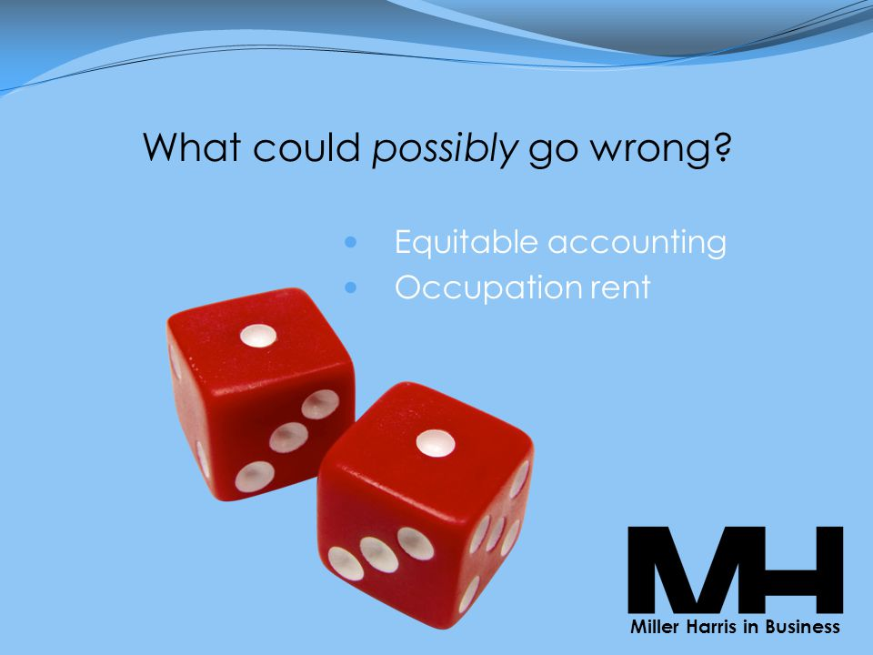 What could possibly go wrong Miller Harris in Business Equitable accounting Occupation rent