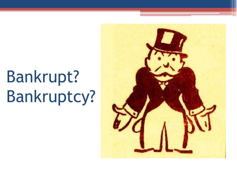 Bankrupt Bankruptcy