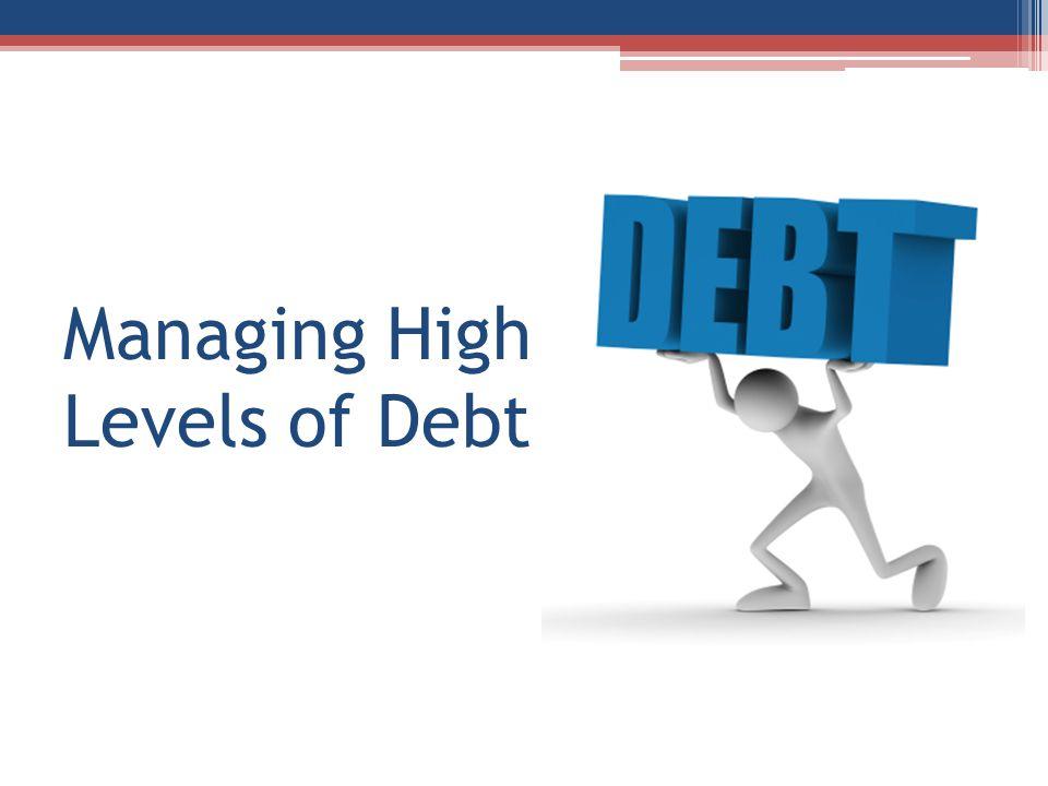 Managing High Levels of Debt