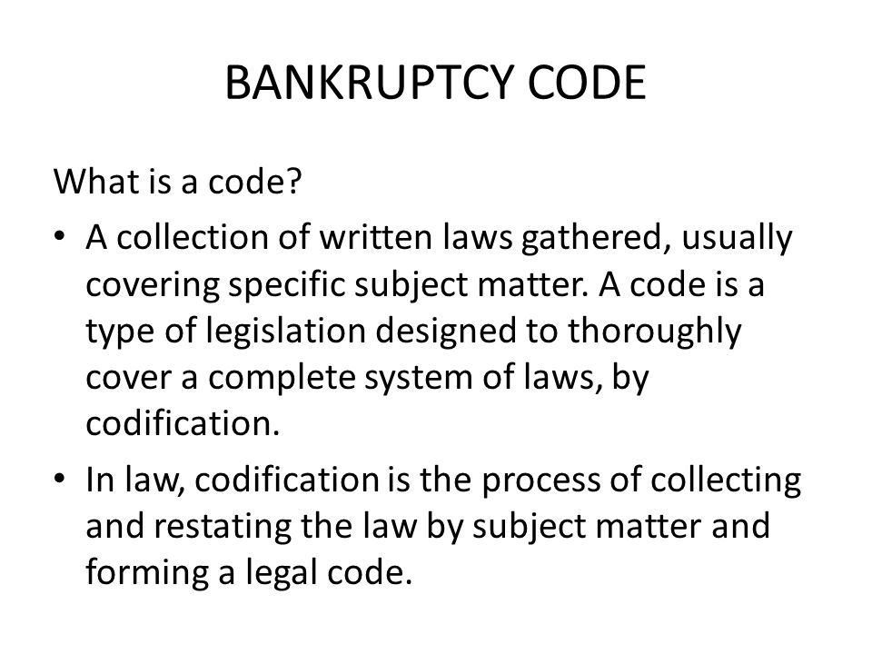 BANKRUPTCY CODE What is a code.