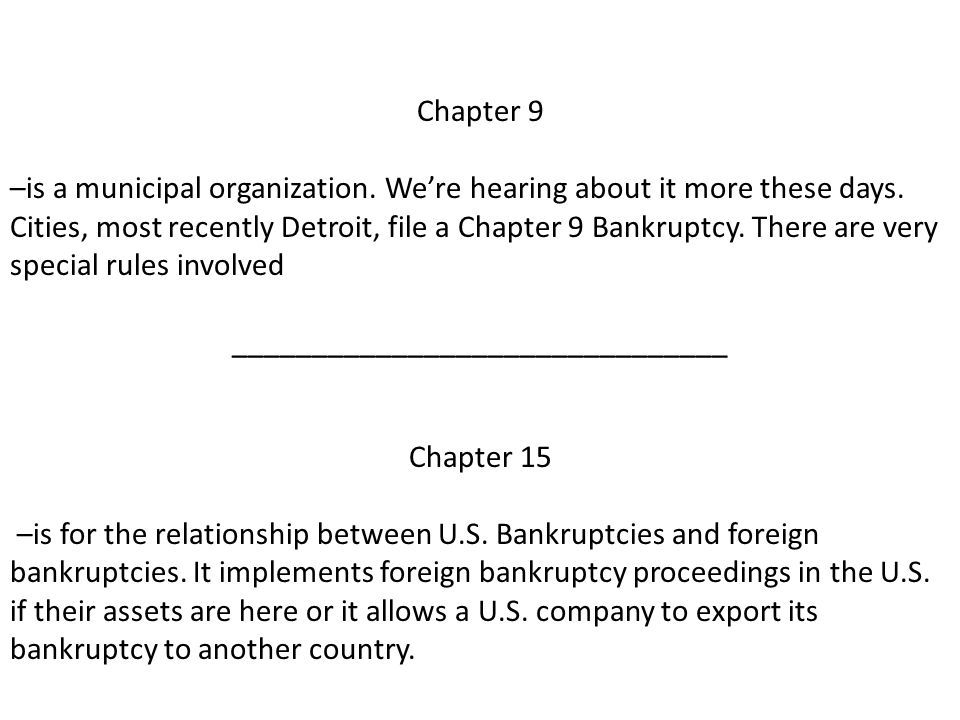 Chapter 9 –is a municipal organization. We're hearing about it more these days.