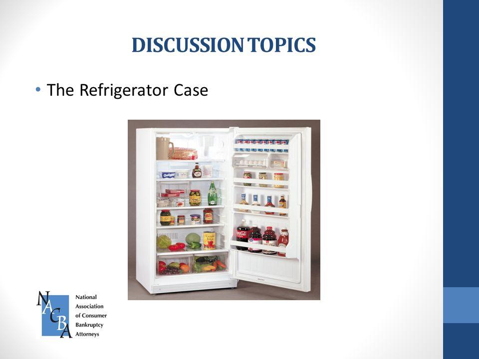 DISCUSSION TOPICS The Refrigerator Case