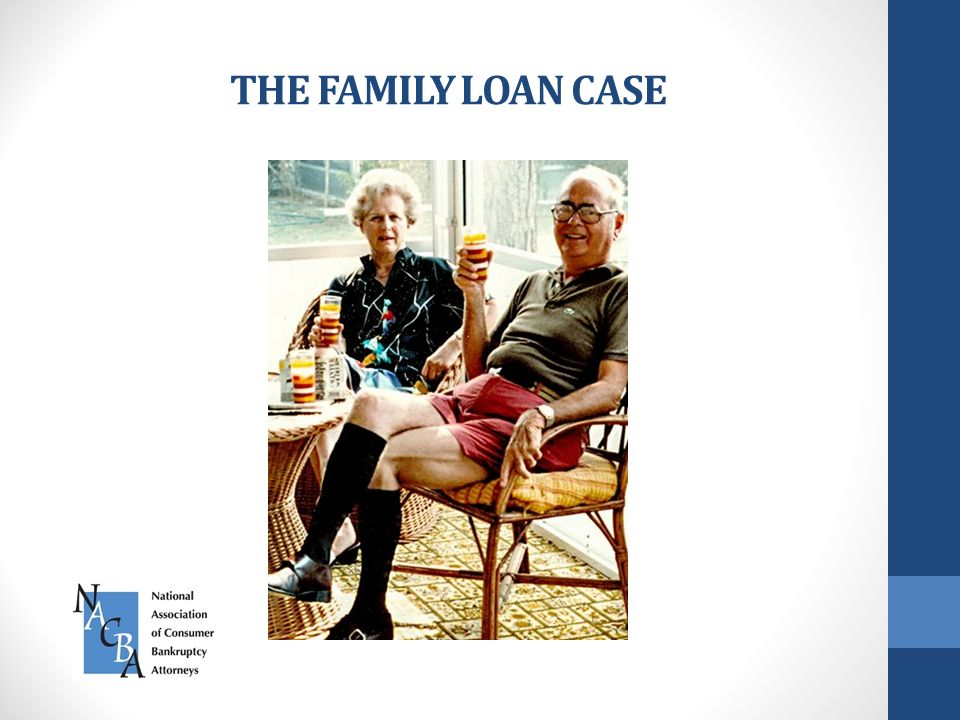 THE FAMILY LOAN CASE