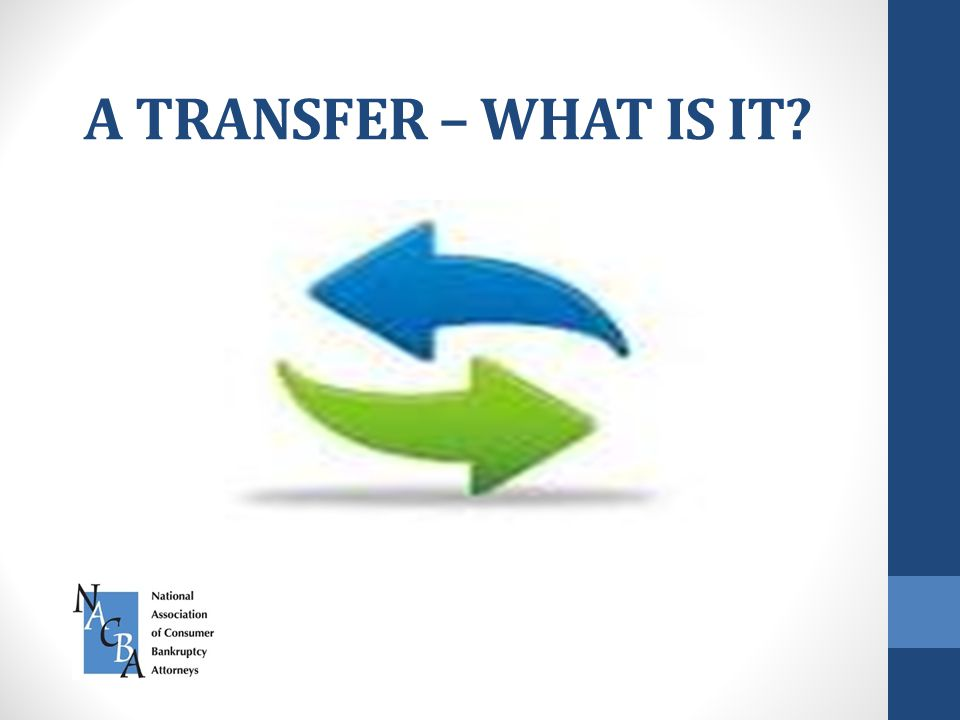 A TRANSFER – WHAT IS IT?