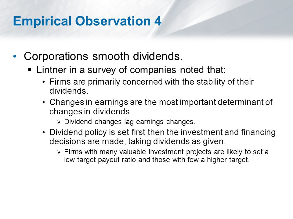 Empirical Observation 4 Corporations smooth dividends.