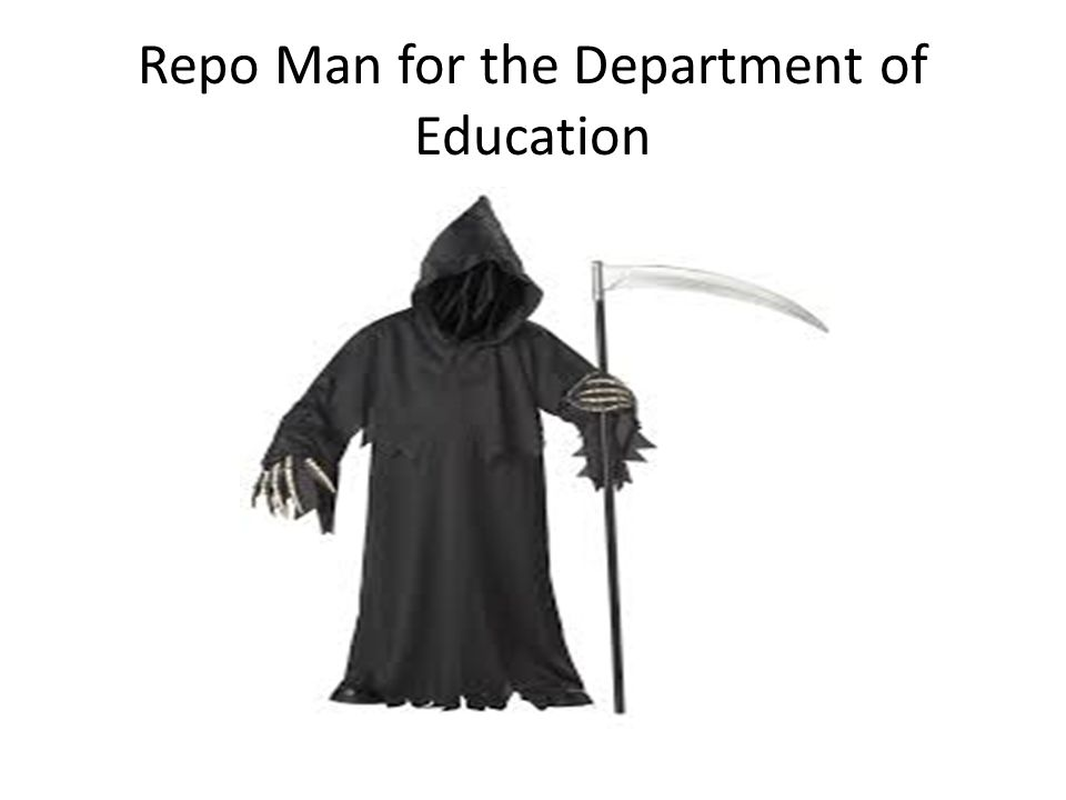 Repo Man for the Department of Education