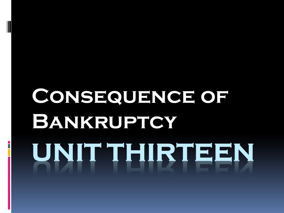 Consequence of Bankruptcy