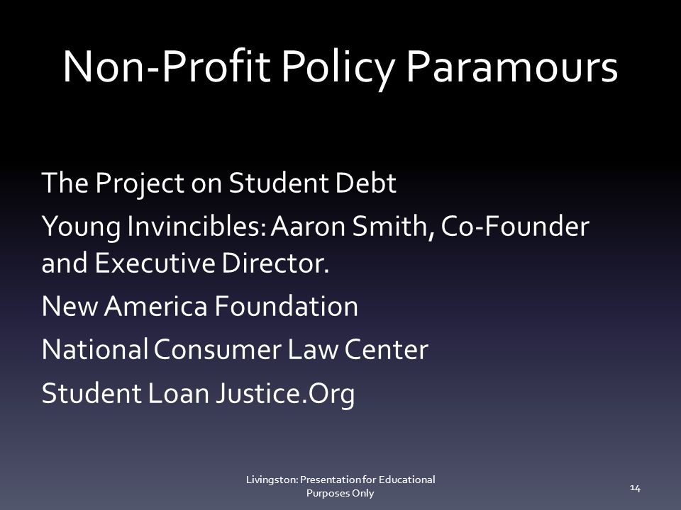 Non-Profit Policy Paramours The Project on Student Debt Young Invincibles: Aaron Smith, Co-Founder and Executive Director.