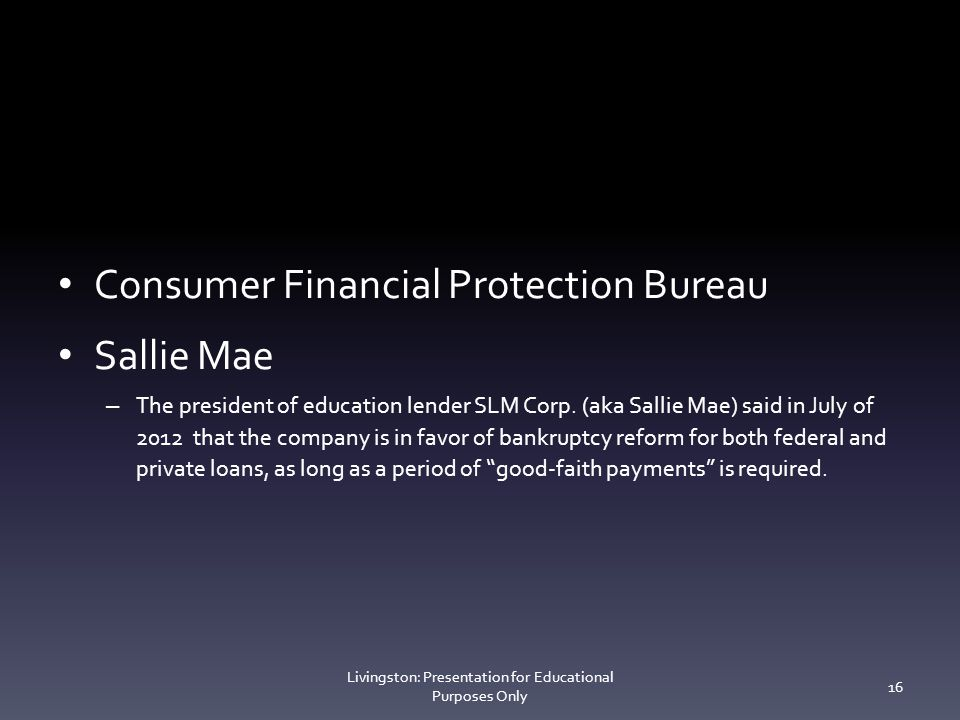Consumer Financial Protection Bureau Sallie Mae – The president of education lender SLM Corp.