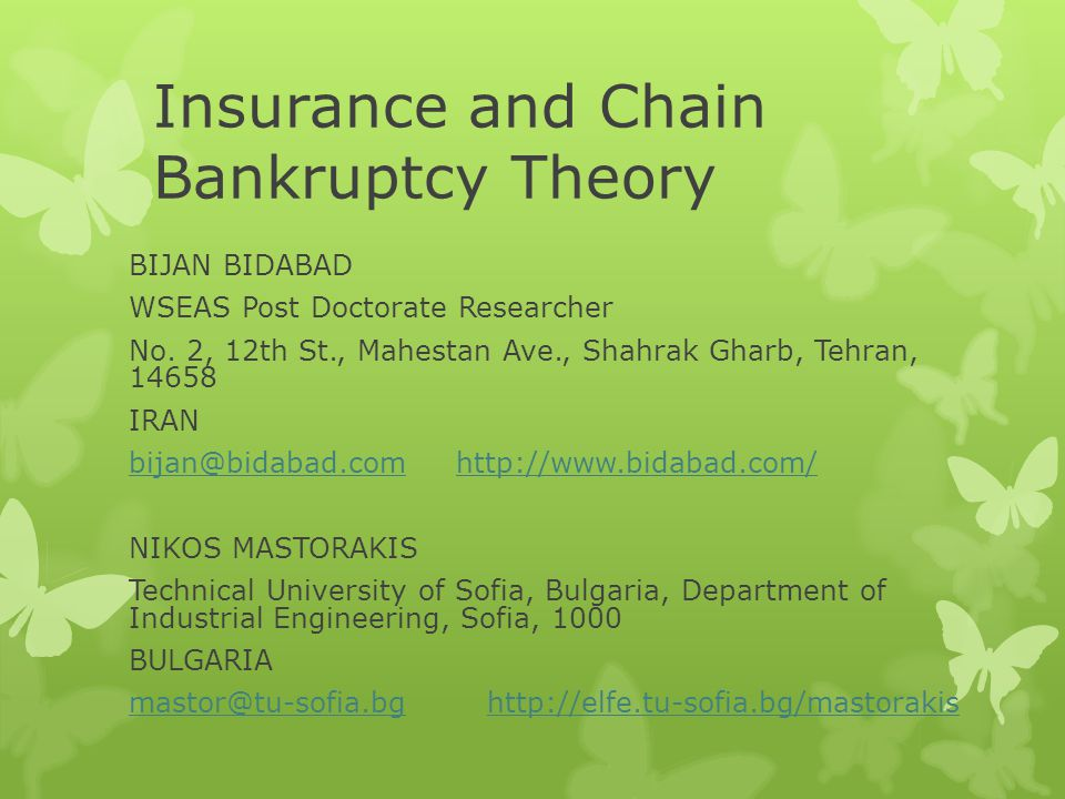 Insurance and Chain Bankruptcy Theory BIJAN BIDABAD WSEAS Post Doctorate Researcher No.