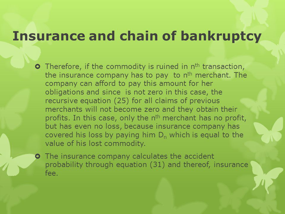  Therefore, if the commodity is ruined in n th transaction, the insurance company has to pay to n th merchant.