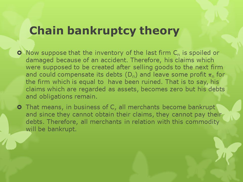 Chain bankruptcy theory  Now suppose that the inventory of the last firm C n is spoiled or damaged because of an accident.