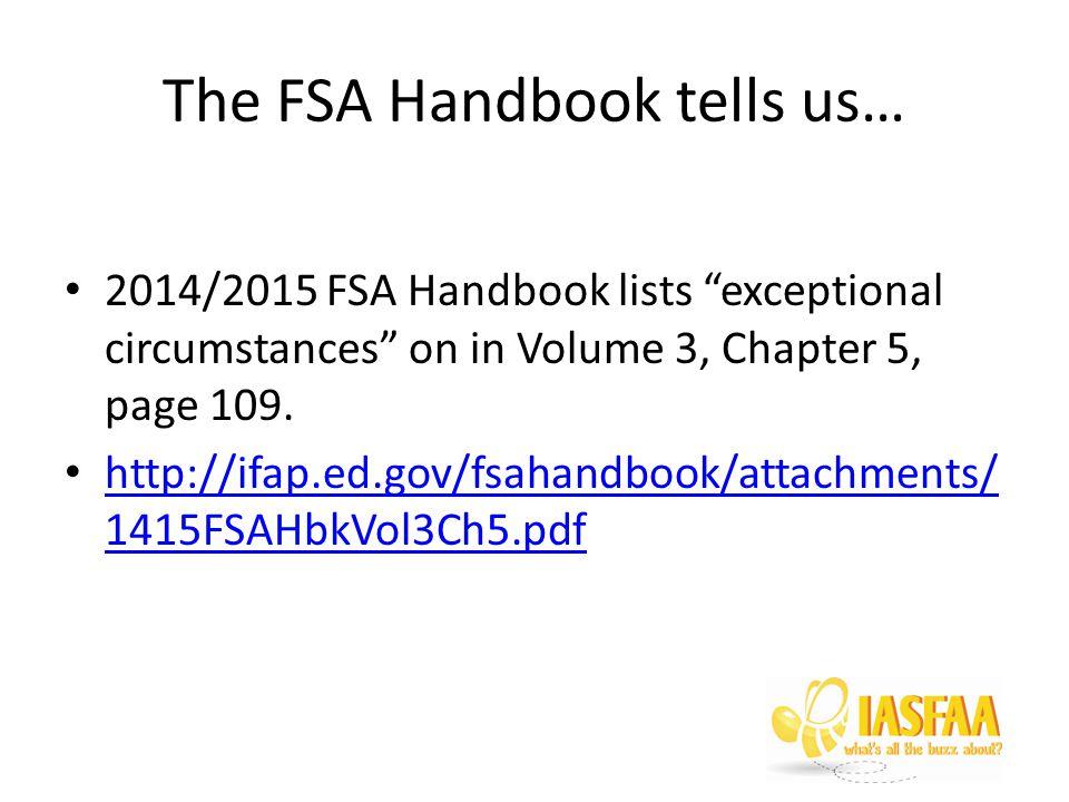 The FSA Handbook tells us… 2014/2015 FSA Handbook lists exceptional circumstances on in Volume 3, Chapter 5, page 109.