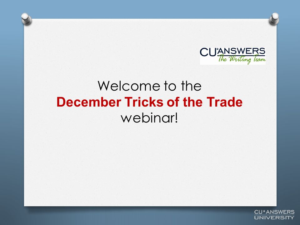 25 Source: The Tricks of the Trade page: http://www.cuanswers.com/tricks_of_trade.php Fun Fact Answer Collections Documentation