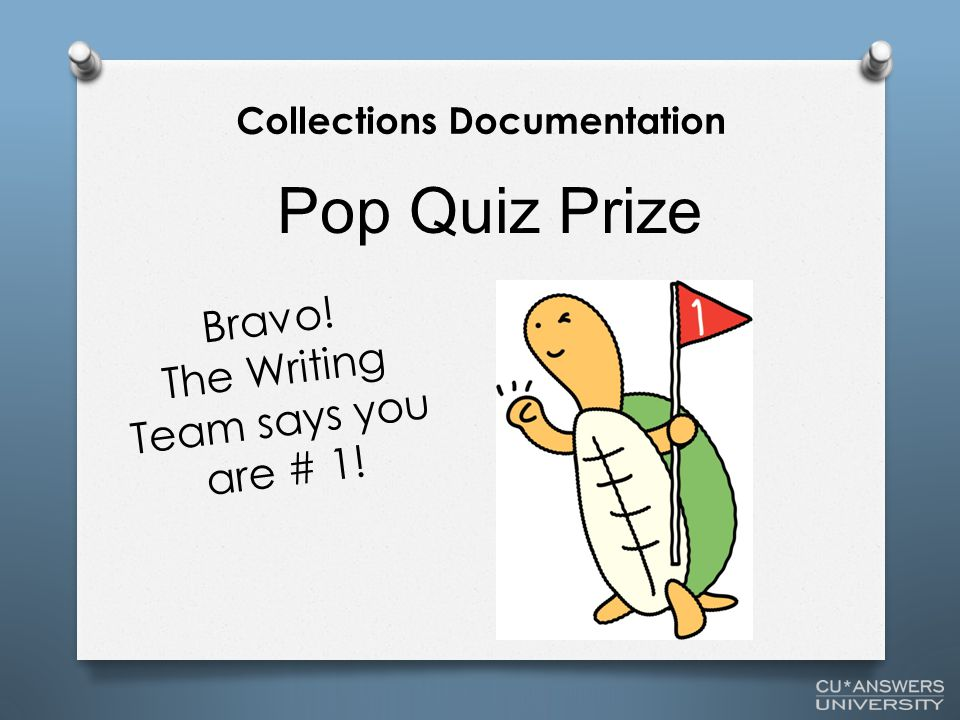 Bravo! The Writing Team says you are # 1! Pop Quiz Prize Collections Documentation