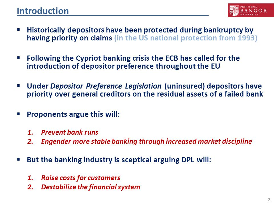 Introduction  Historically depositors have been protected during bankruptcy by having priority on claims (in the US national protection from 1993) 