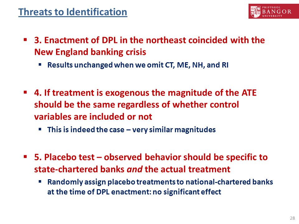 Threats to Identification 28  3. Enactment of DPL in the northeast coincided with the New England banking crisis  Results unchanged when we omit CT,