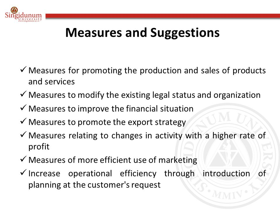 Measures and Suggestions Measures for promoting the production and sales of products and services Measures to modify the existing legal status and org