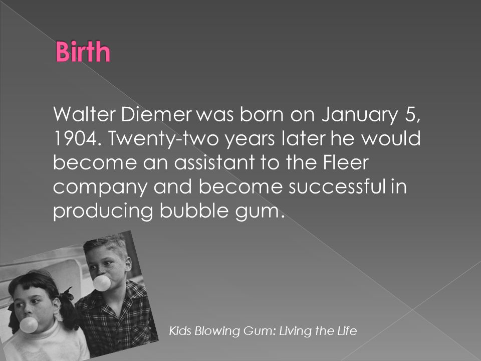 Walter Diemer was born on January 5, 1904. Twenty-two years later he would become an assistant to the Fleer company and become successful in producing