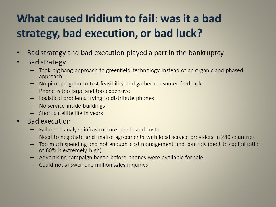 What caused Iridium to fail: was it a bad strategy, bad execution, or bad luck.