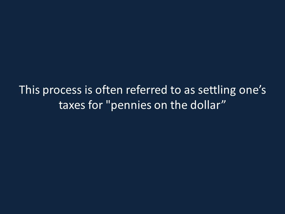 This process is often referred to as settling one's taxes for
