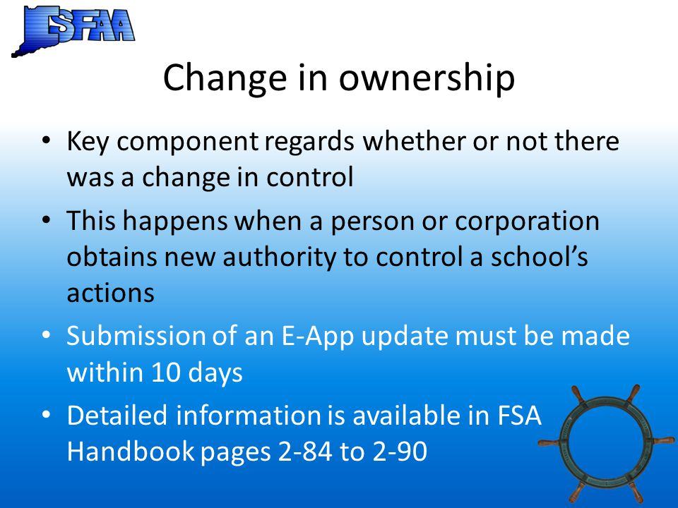 Change in ownership Key component regards whether or not there was a change in control This happens when a person or corporation obtains new authority