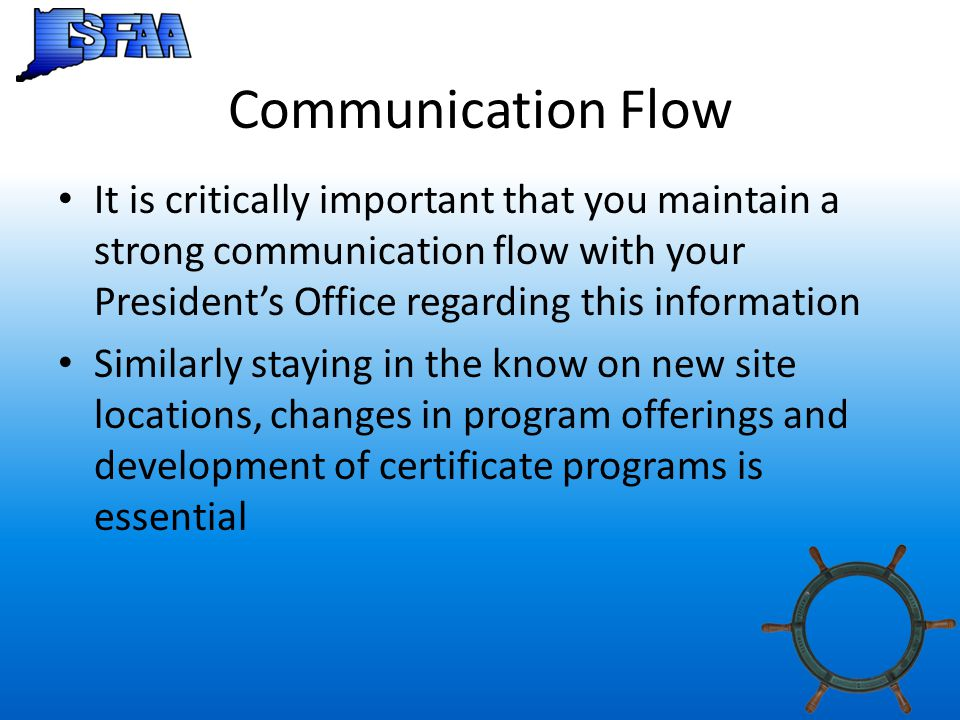 Communication Flow It is critically important that you maintain a strong communication flow with your President's Office regarding this information Si
