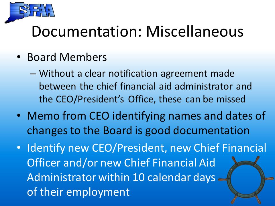Documentation: Miscellaneous Board Members – Without a clear notification agreement made between the chief financial aid administrator and the CEO/Pre