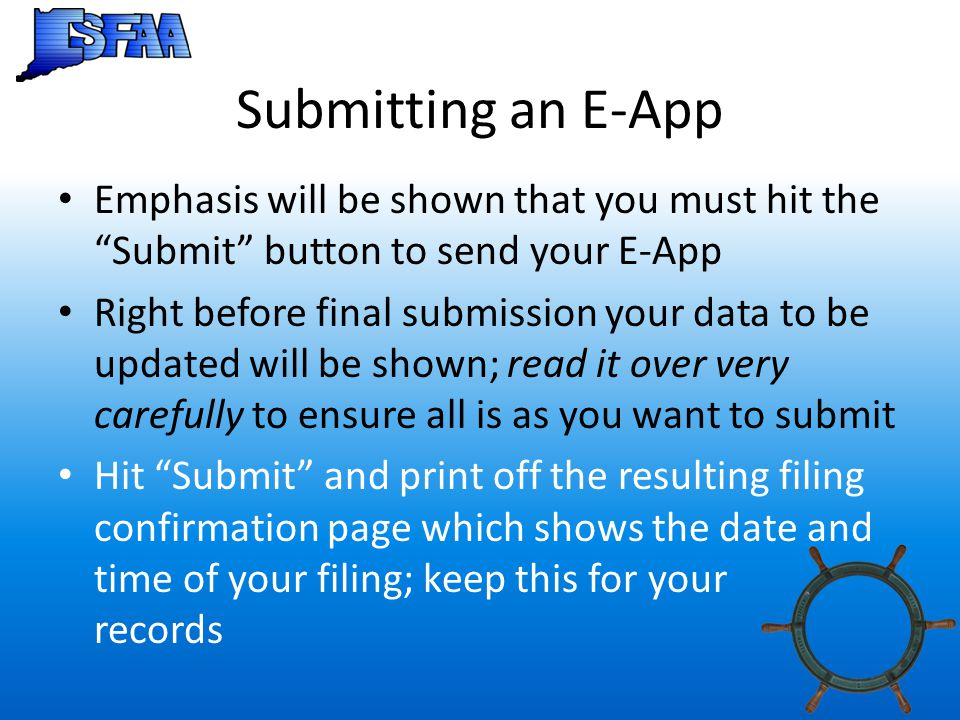 "Submitting an E-App Emphasis will be shown that you must hit the ""Submit"" button to send your E-App Right before final submission your data to be upda"