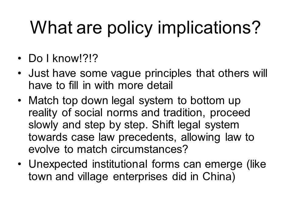 What are policy implications. Do I know! !.