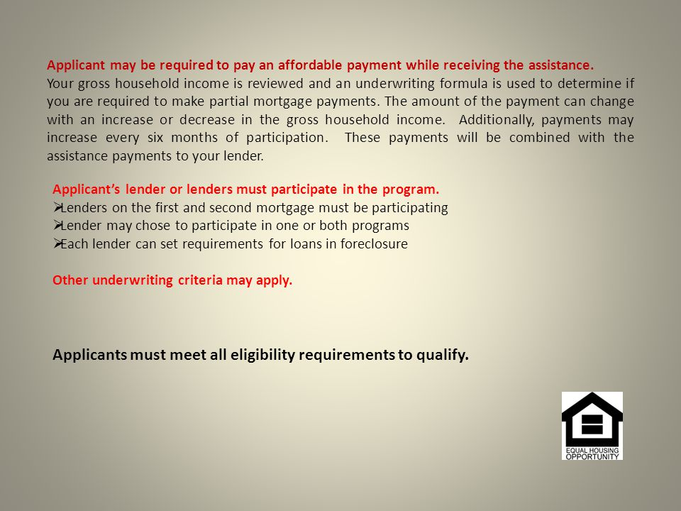 Georgia property requirements Must be the primary residence of applicant; The mortgage assistance must be for the home in which you live and where you