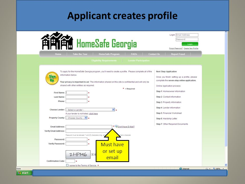 www.HomeSafeGeorgia.com Program info Frequently Asked Questions Login: Applicant can stop application and come back later Applicant starts application