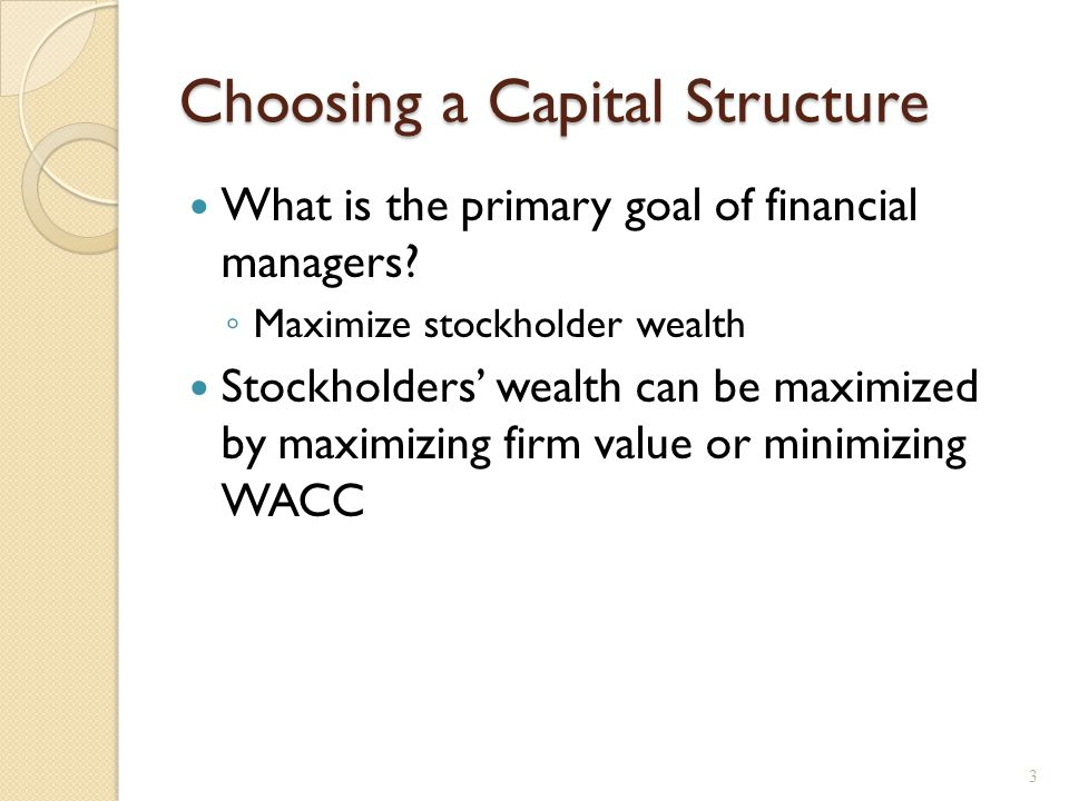 Case I – No Taxes or Bankruptcy Costs M&M Proposition I ◦ The value of the firm is NOT affected by changes in the capital structure ◦ The cash flows of the firm do not change, therefore value doesn't change Proposition II ◦ The WACC of the firm is NOT affected by capital structure 14