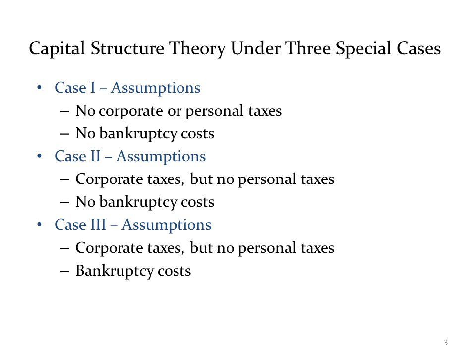 Case I – Propositions I and II Value of the firm (Proposition I) – The value of the firm is NOT affected by changes in the capital structure – The cash flows of the firm do not change; therefore, value doesn't change WACC (Proposition II) – The WACC of the firm is NOT affected by capital structure 4