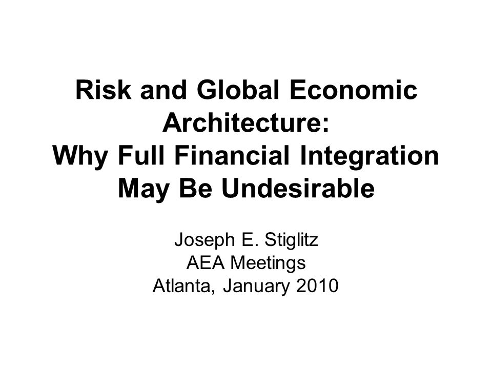 Standard Theory Argues that global financial integration spreads risk around the world And therefore should enhance stability Recent crisis has shown that in the absence of appropriate government intervention, privately profitable transactions may lead to systemic risk