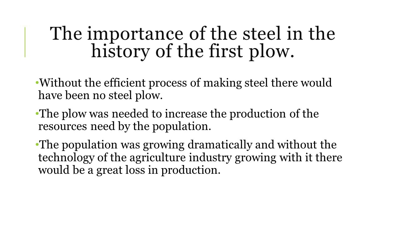 The importance of the steel in the history of the first plow.