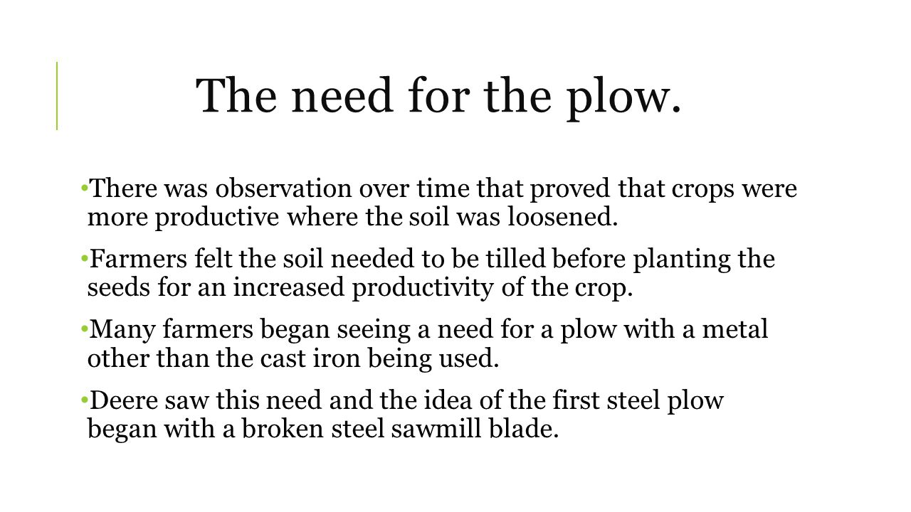 The need for the plow.