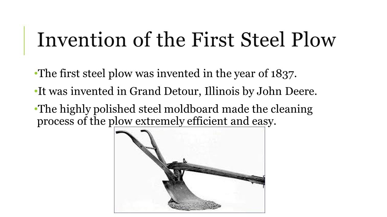 Process of Making the Plow The first step after the addition of the moldboard was the addition of the pin to regulate the depth of plowing.