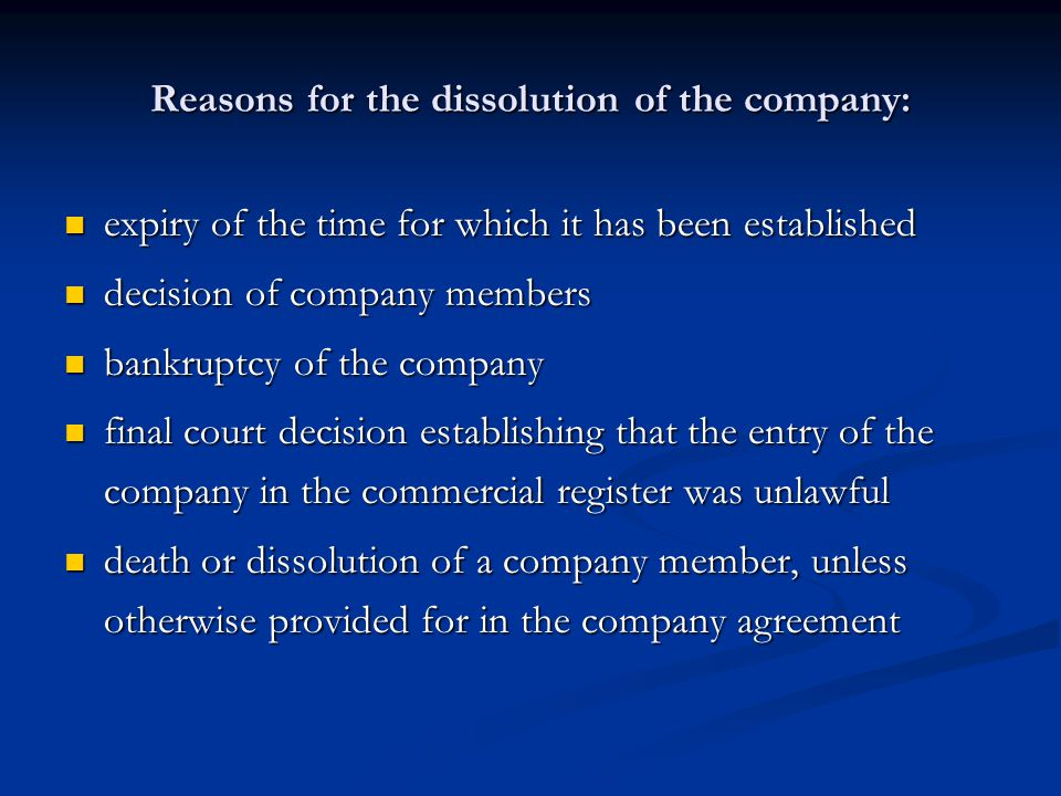Reasons for the dissolution of the company: expiry of the time for which it has been established expiry of the time for which it has been established