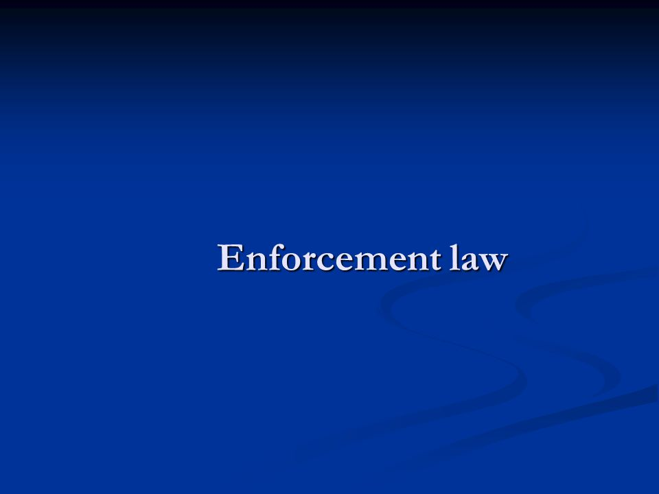 Enforcement law