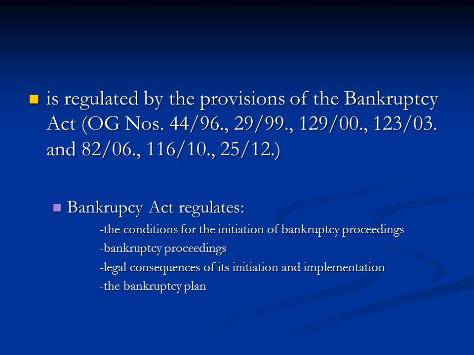 is regulated by the provisions of the Bankruptcy Act (OG Nos.