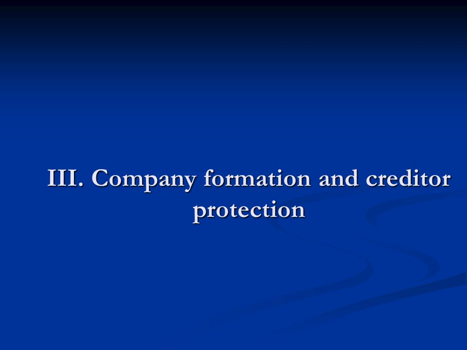 III. Company formation and creditor protection