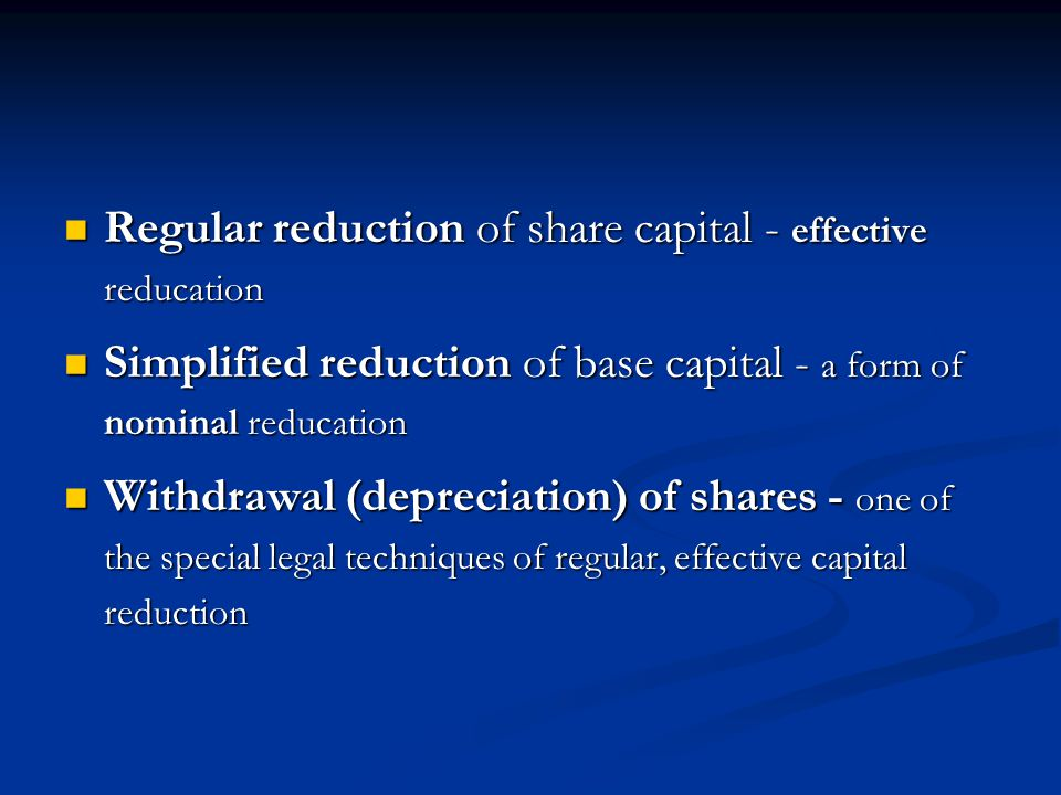 Regular reduction of share capital - effective reducation Regular reduction of share capital - effective reducation Simplified reduction of base capit